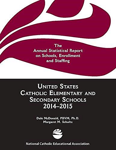 Download U.S. Catholic Elementary and Secondary Schools 2014-2015: The Annual Statistical Report on Schools, Enrollment and Staffing Pdf