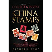 How to Collect & Invest in China Stamps: The World's Most Lucrative Collectibles Market