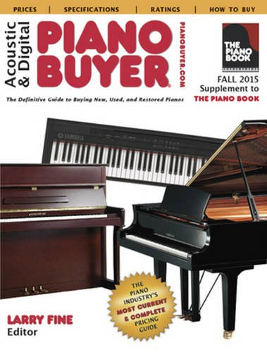 Acoustic & Digital Piano Buyer Fall 2015: Supplement to The Piano Book