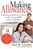 Making Allowances: A Dollars and Sense Guide to Teaching Kids About Money