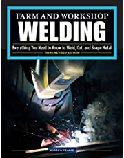 Farm and Workshop Welding, Third Revised Edition: Everything You Need to Know to Weld, Cut, and Shape Metal (Fox Chapel Publishing) Learn and Avoid Common Mistakes with Over 400 Step-by-Step Photos