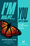 I'm Right You Need to Change, Danyelle Beaudry-Jones with Ron Jones, 1418468177