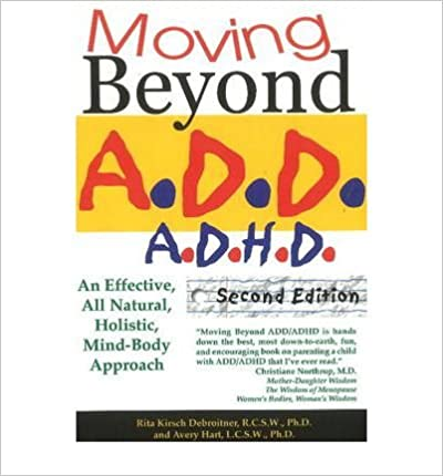 Moving Beyond ADD/ADHD: An Effective, All Natural, Holistic Mind-Body Approach- Common