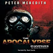 The Apocalypse Fugitives: The Undead World, Book 4 | Peter Meredith