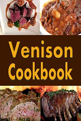 Venison Cookbook: Deer Meat Recipes for Hunters by Laura Sommers