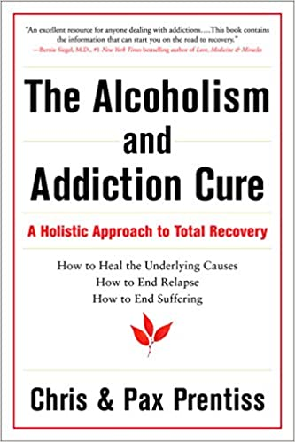 The Alcoholism And Addiction Cure A Holistic Approach To
