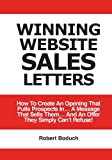 img - for Winning Website Sales Letters: How To Create An Opening That Pulls Prospects In... A Message That Sells Them... And An Offer They Simply Can't Refuse! book / textbook / text book