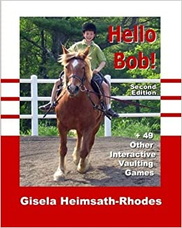 Book Hello Bob!: + 49 Other Interactive Vaulting Games by Gisela Heimsath Rhodes (2012-03-29)