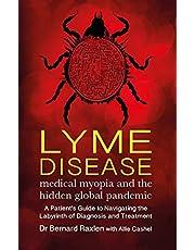 Lyme Disease: Medical Myopia & the Hidden Global Pandemic