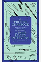The Writer's Chapbook: A Compendium of Fact, Opinion, Wit, and Advice from The Paris Review Interviews Paperback