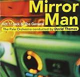 Mirror Man - Act 1: Jack & The General by David Thomas (1999-01-01)