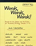 img - for Words, Words, Words: Ready-to-Use Games and Activities for Vocabulary Building, Grades 7-12 book / textbook / text book