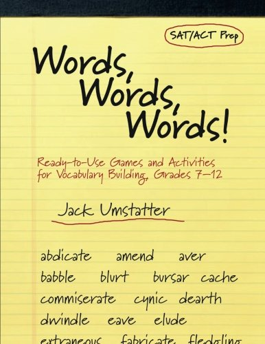 Words, Words, Words: Ready-to-Use Games and Activities for Vocabulary Building, Grades 7-12