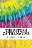 img - for The Return of the Native: Includes MLA Style Citations for Scholarly Secondary Sources, Peer-Reviewed Journal Articles and Critical Essays (Squid Ink Classics) book / textbook / text book