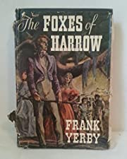 The Foxes of Harrow.[Historical novel of…