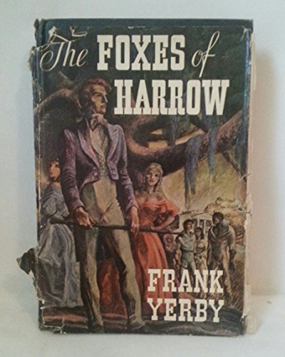 The Foxes of Harrow.[Historical novel of pre-Civil War New Orleans,1825-1860]. *Author's 1st book!
