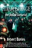 Hiram Grange and the Digital Eucharist (The Scandalous Misadventures of Hiram Grange Book 3)