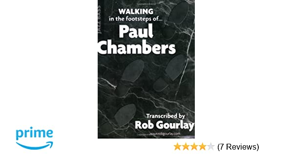 Walking in the footsteps of paul chambers rob gourlay walking in the footsteps of paul chambers rob gourlay 9780979347801 amazon books fandeluxe Gallery