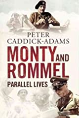 Monty and Rommel: Parallel Lives Monty and Rommel Paperback