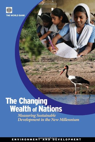 The Changing Wealth of Nations: Measuring Sustainable Development in the New Millennium (Environment and Sustainable Dev