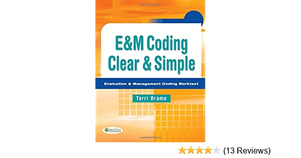 Em coding clear simple evaluation management coding worktext em coding clear simple evaluation management coding worktext 9780803625594 medicine health science books amazon fandeluxe Images