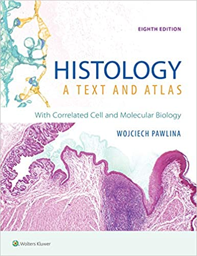 Histology: A Text And Atlas: With Correlated Cell And Molecular Biology por Wojciech Pawlina epub