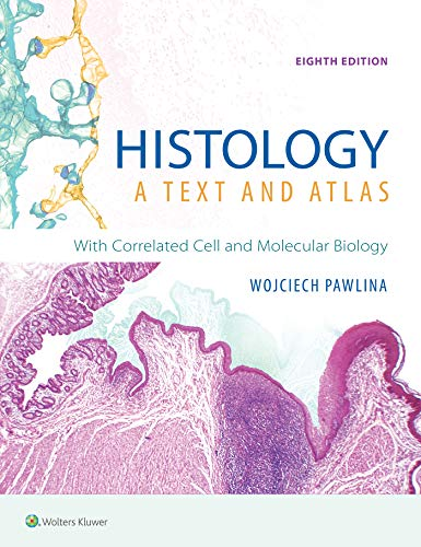 Histology: A Text and Atlas: With Correlated Cell and Molecular Biology (Molecular Biology Of The Cell Reference Edition)