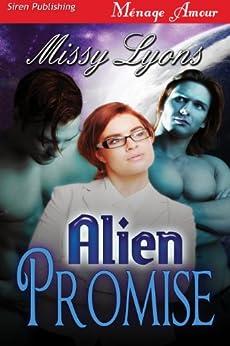 Alien Promise (Siren Publishing Menage Amour) by [Lyons, Missy]