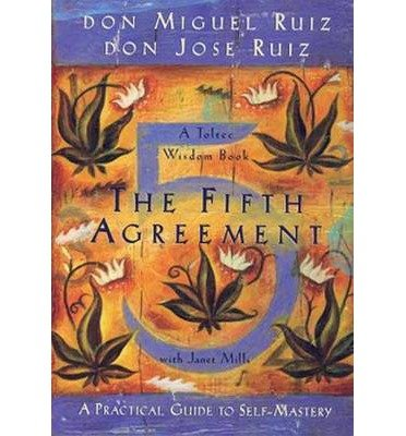 [ { { The Fifth Agreement: A Practical Guide to Self-Mastery } } ] By Ruiz, Don Miguel( Author ) on Nov-01-2011 [ Paperback ]