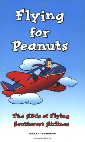 Flying for Peanuts: The ABCs of Flying Southwest Airlines