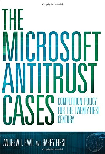 The Microsoft Antitrust Cases: Competition Policy for the Twenty-first Century (MIT Press)