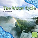 The Water Cycle, Rebecca Olien, 0736851828