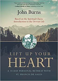 >DOCX> Lift Up Your Heart: A 10-Day Personal Retreat With St. Francis De Sales. Joseph POTENCIA Online horas concreto release