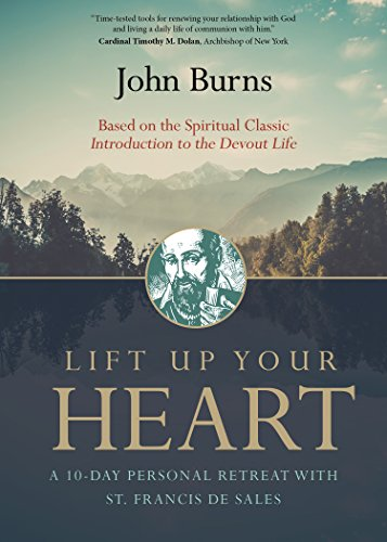 Lift Up Your Heart: A 10-Day Personal Retreat with St. Francis de Sales (Ten Day Devotion To The Holy Spirit)