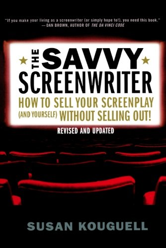 The Savvy Screenwriter: How to Sell Your Screenplay (and Yourself) Without Selling Out! pdf epub