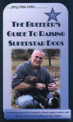 (The Breeder's Guide to Raising Superstar Dogs)