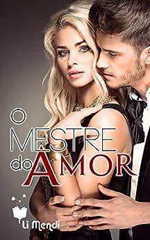 O Mestre do Amor (Série MeM Livro 2) por [Mendi, Li]