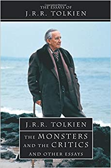 the monsters and the critics and other essays j r r tolkien the monsters and the critics and other essays j r r tolkien