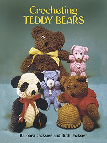 Crocheting Teddy Bears: 16 Designs for Toys (Dover Knitting, Crochet, Tatting, Lace) Knitting Teddy
