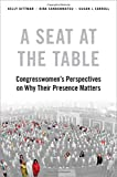 "K. Dittmar, K. Sanbonmatsu, and S. Carroll, ""A Seat at the Table: Congresswomen's Perspectives on Why Their Presence Matters"" (Oxford UP, 2018)"