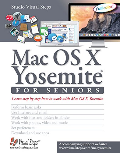 Mac OS X Yosemite for Seniors: Learn Step by Step How to Work with