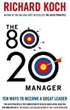 The 80/20 Manager: Ten ways to become a great leader