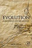 Evolution : Components and Mechanisms, Zeigler, David, 0128003480