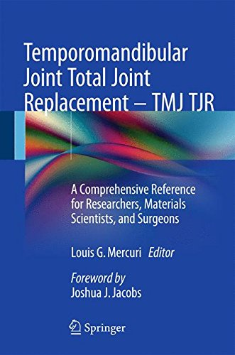 Temporomandibular Joint Total Joint Replacement - TMJ TJR: A Comprehensive Reference for Researchers, Materials Scientists, and Surgeons