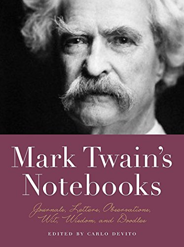 Mark Twain's Notebooks: Journals, Letters, Observations, Wit, Wisdom, and Doodles (Notebook Series)
