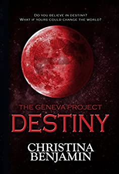 The Geneva Project - Destiny by [Benjamin, Christina]