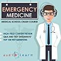 Emergency Medicine: Medical School Crash Course Audiobook by AudioLearn Medical Content Team Narrated by Bhama Roget