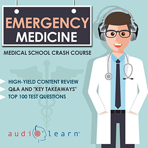 Emergency Medicine: Medical School Crash Course
