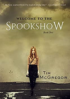 Welcome to the Spookshow: Spookshow 2 by [McGregor, Tim]