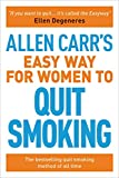 Allen Carr s Easy Way for Women to Quit Smoking: Be a Happy Non-Smoker